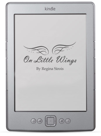 On Little Wings by Regina Sirois for Kindle